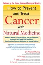 How to Prevent and Treat Cancer with Natural Medicine ebook by Michael Murray