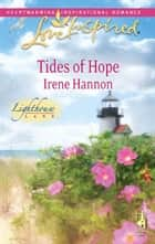 Tides of Hope (Mills & Boon Love Inspired) (Lighthouse Lane, Book 1) ebook by Irene Hannon