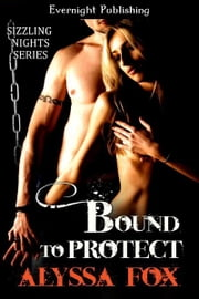 Bound to Protect ebook by Alyssa Fox