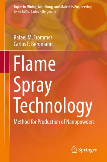 Flame Spray Technology - Method for Production of Nanopowders ebook by Rafael M. Trommer,Carlos P. Bergmann