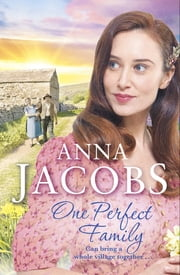 One Perfect Family - The final instalment in the uplifting Ellindale Saga ebook by Anna Jacobs