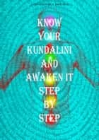 Know Your Kundalini And Awaken It Step By Step ebook by Rishi Singh Gherwal