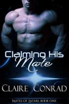Claiming His Mate ebook by Claire Conrad