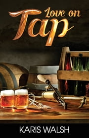 Love on Tap ebook by Karis Walsh