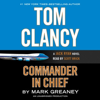 Tom Clancy Commander in Chief audiobook by Mark Greaney
