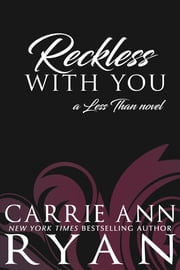 Reckless With You ebook by Carrie Ann Ryan
