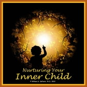 Nurturing Your Inner Child - Affirmations and Visualization for Emotional Healing and Self-esteem audiobook by William G. DeFoore