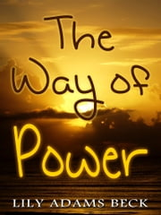 The Way of Power ebook by Lily Adams Beck