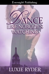 Dance Like Nobody's Watching ebook by Luxie Ryder