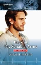 Back in Dr. Xenakis' Arms ebook by Amalie Berlin