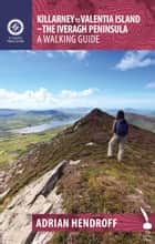 Killarney to Valentia Island – The Iveragh Peninsula: A Walking Guide ebook by Adrian Hendroff