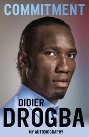 Commitment - My Autobiography ebook by Didier Drogba