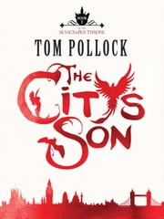 The City's Son - The Skyscraper Throne Trilogy ebook by Tom Pollock