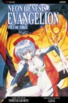 Neon Genesis Evangelion, Vol. 3 (2nd Edition) - she gave me fruit of the tree, and I ate ebook by Yoshiyuki Sadamoto