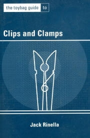 The Toybag Guide to Clips and Clamps ebook by Jack Rinella