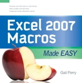 EXCEL 2007 MACROS MADE EASY ebook by Gail Perry