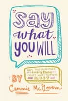 Say What You Will ebook by Cammie McGovern