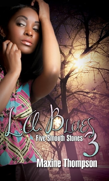 L.A. Blues III: Five Smooth Stones ebook by Maxine Thompson