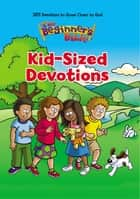 The Beginner's Bible Kid-Sized Devotions ebook by Zondervan