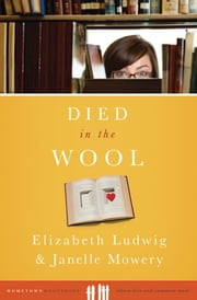 Died in the Wool ebook by Elizabeth Ludwig Janelle Mowery