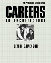 Careers in Architecture ebook by Camenson, Blythe