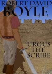 Urgus the Scribe ebook by Robert David Boyle
