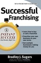 Successful Franchising ebook by Bradley Sugars,Brad Sugars