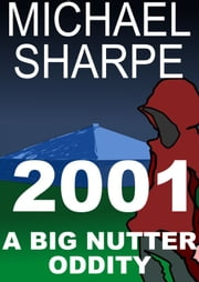2001: A Big Nutter Oddity ebook by Mike Sharpe