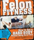Felon Fitness ebook by William S Kroger