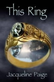 This Ring ebook by Jacqueline Paige