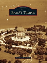 Baha'i Temple ebook by Candace Moore Hill