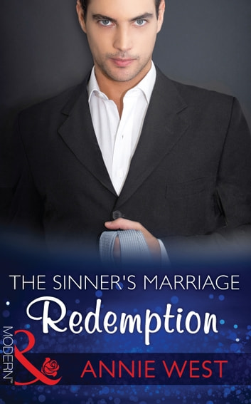 The Sinner's Marriage Redemption (Mills & Boon Modern) (Seven Sexy Sins, Book 5) eBook by Annie West