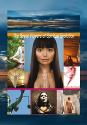 The Seven Powers of Spiritual Evolution ebook by Alba Ambert
