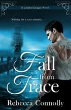 Fall From Trace ebook by Rebecca Connolly