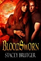 BloodSworn ebook by Stacey Brutger