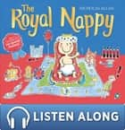 The Royal Nappy - A Royal Baby Book ebook by Nicholas Allan, Nicholas Allan