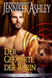 Der Gefährte der Bärin ebook by Jennifer Ashley