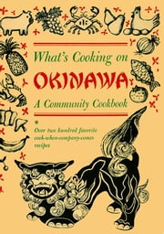 What's Cooking on Okinawa - A Community Cookbook ebook by Kubasaki High School