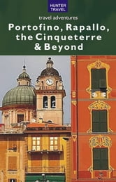 Portofino, Rapallo, the Cinqueterre & Beyond ebook by Amy Finley