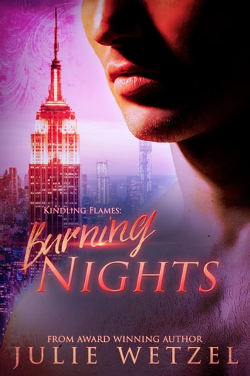 Kindling Flames: Burning Nights ebook by Julie Wetzel