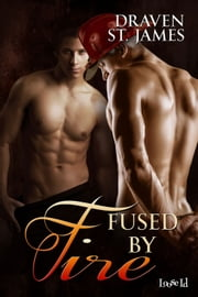 Fused by Fire ebook by Draven St. James