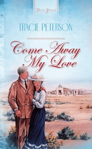 Come Away, My Love ebook by Tracie Peterson