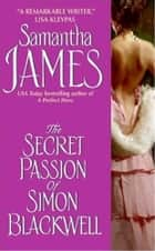 The Secret Passion of Simon Blackwell ebook by Samantha James