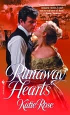 Runaway Hearts - A Novel ebook by Katie Rose