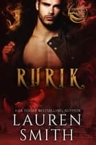 Rurik: A Royal Dragon Romance - Brothers of Ash and Fire, #3 ekitaplar by Lauren Smith