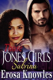 Those Jones Girls - Sabrina ebook by Erosa Knowles