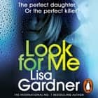 Look For Me audiobook by Lisa Gardner