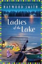 Ladies of the Lake ebook by Haywood Smith