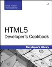 HTML5 Developer's Cookbook ebook by Chuck Hudson, Tom Leadbetter