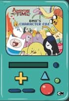 BMO's Character File ebook by Brandon T. Snider